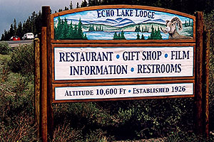 Echo Lake Lodge - Altitude 10,600 ft, Established 1926 … sign by Echo Lake, before start of Mt Evans road